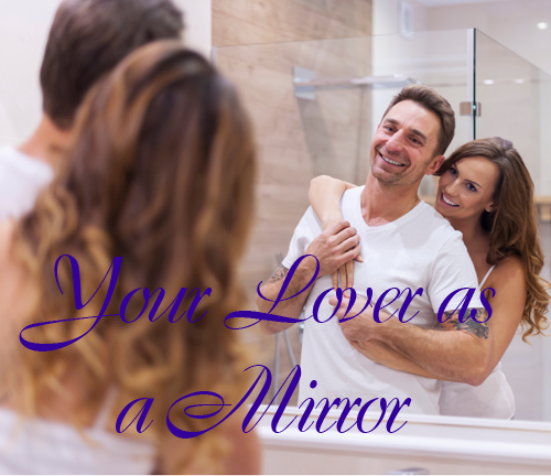 Your Lover as a Mirror for Yourself