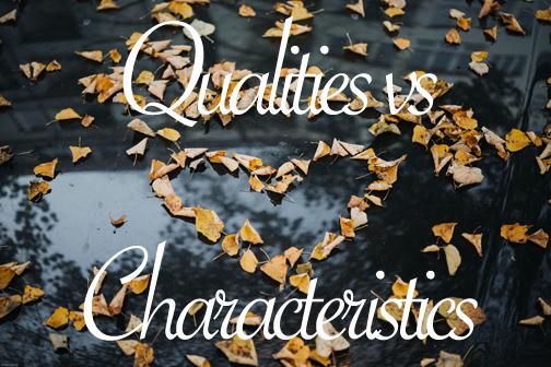 Qualities of Relationship vs. Characteristics of Partners