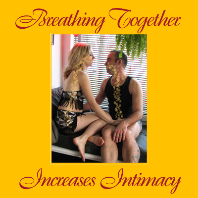 Conscious Breathing Increases Intimacy