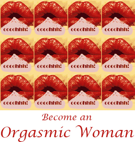 Become an Orgasmic Woman